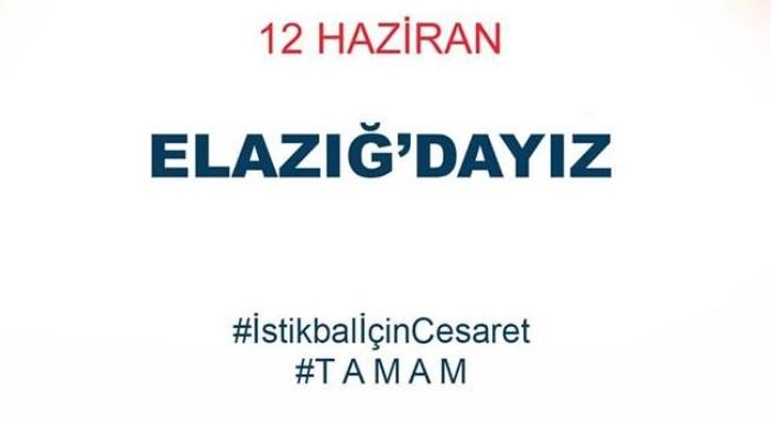 12 Haziran'da Elazığ'dayız... #İstikbalİçinCesaret #TAMAM #Milleticingeliyoruz