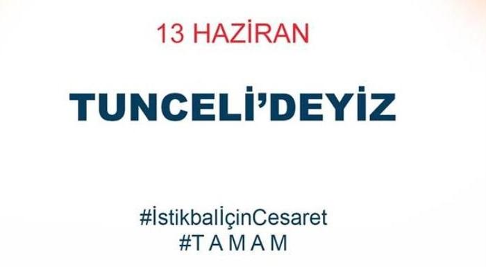 13 Haziran'da Tunceli'deyiz... #İstikbalİçinCesaret #TAMAM #MilletİçinGeliyoruz