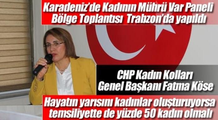 """Trabzontv.com'da Yer Alan Haberimiz:""""Köse, """"Hayatın yarısını kadınlar oluşturuyorsa temsiliyette de yüzde 50 kadın olmalı"""""""