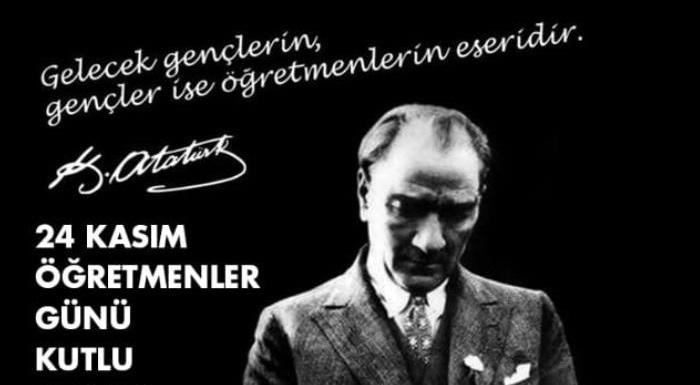 Başöğretmen Gazi Mustafa Kemal Atatürk başta olmak üzere tüm  öğretmenlerimizi saygı ile anıyor, saygıdeğer öğretmenlerimizin gününü  kutluyoruz