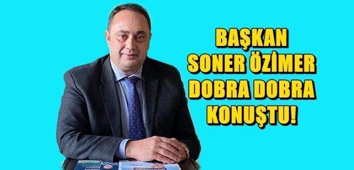BAŞKAN SONER ÖZİMER AÇIKLADI !